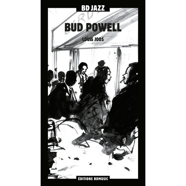 BD Music & Louis Joos Present Bud Powell