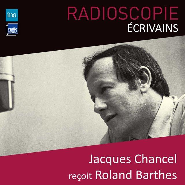 Radioscopie (Écrivains): Jacques Chancel reçoit Roland Barthes