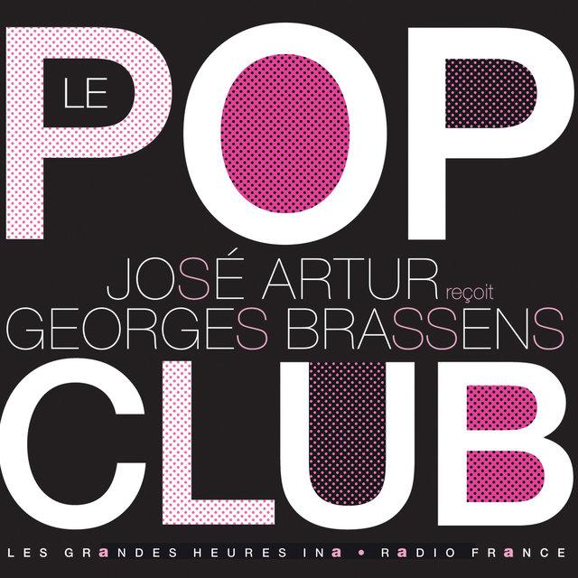 Couverture de Le Pop Club. José Artur reçoit Georges Brassens - Les Grandes Heures Ina / Radio France