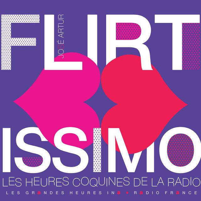 Couverture de Flirtissimo. Les heures coquines de la radio - Les Grandes Heures Ina / Radio France