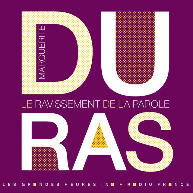 Marguerite Duras, le ravissement de la parole - Les Grandes Heures Ina / Radio France