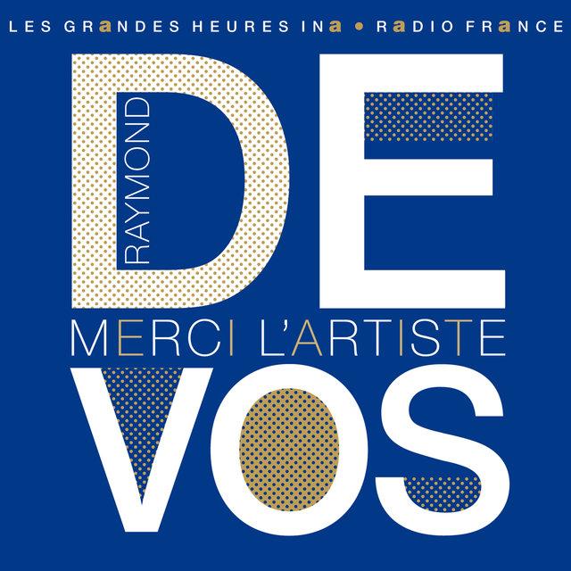 Couverture de Raymond Devos, Merci l'artiste - Les Grandes Heures Ina / Radio France