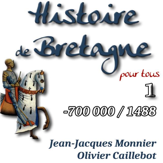Histoire de Bretagne, Vol. 1 (Des mégalithes à l'état breton)