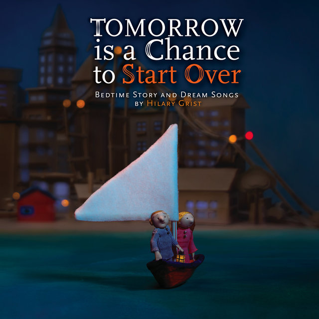 Couverture de Tomorrow Is a Chance to Start Over (Bedtime Story and Dream Songs)