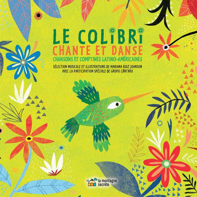 Couverture de Le colibri chante et danse: Chansons et comptines latino-américaines