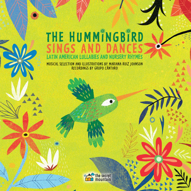Couverture de The Hummingbird Sings and Dances: Latin-American Lullabies and Nursery Rhymes