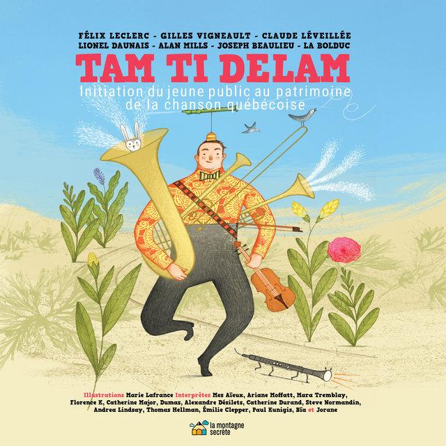 Couverture de Tam Ti Delam: Initiation du jeune public au patrimoine de la chanson québécoise