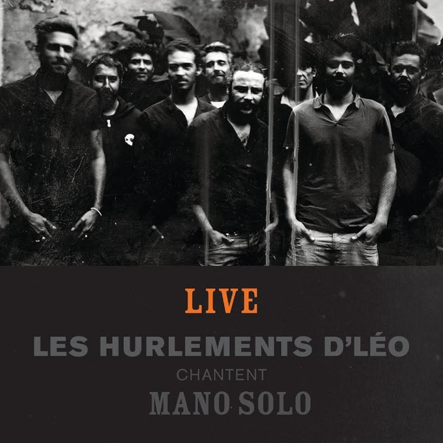 Histoires - Les Hurlements d'Léo chantent Mano Solo