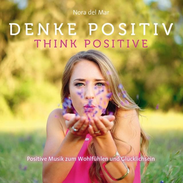 Denke Positiv - Think positive