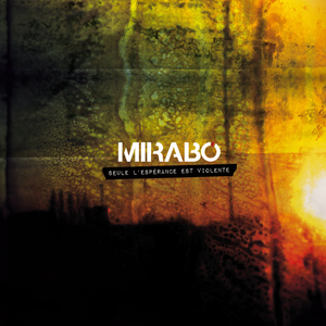 Seule l'espérance est violente | Mirabo