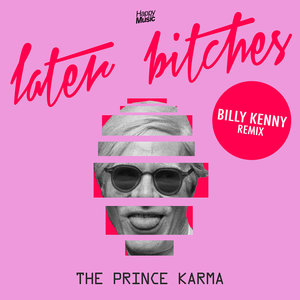 Later Bitches | The Prince Karma