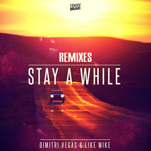 Stay a While | Dimitri Vegas & Like Mike