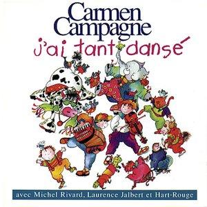 J'ai tant dansé | Carmen Campagne