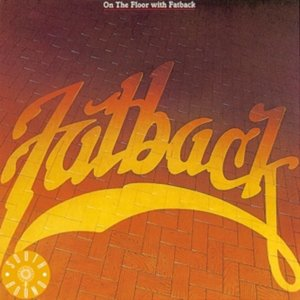 On the Floor | The Fatback Band