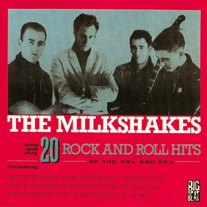 20 Rock and Roll Hits of the 50S and 60S | Thee Milkshakes