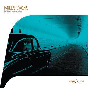 Saga Jazz: Birth of a Leader   Miles Davis