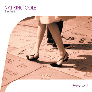 Saga Jazz: The Pianist   Nat King Cole