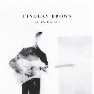 Lean on Me   Findlay Brown