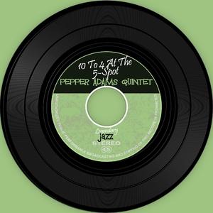 10 To 4 At The 5-Spot   Pepper Adams Quintet