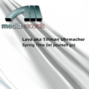 Spring Time (let yourself go) | Lava aka Tillman Uhrmacher