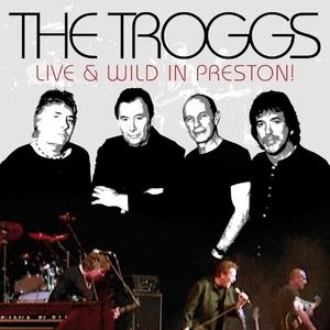 Live And Wild In Preston! | The Troggs