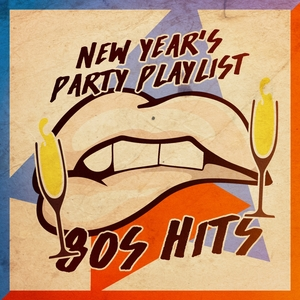 New Year's Party Playlist: 80s Hits | 80s New Year Theme Party