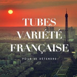 Tubes variété française pour se détendre | 100% hits français