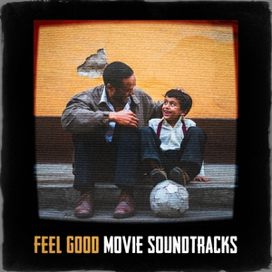 Feel Good Movie Soundtracks | Original Motion Picture Soundtrack
