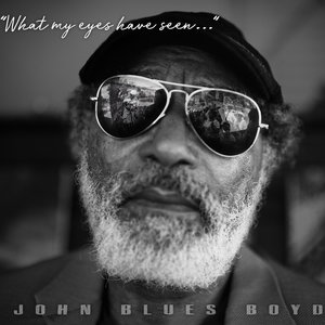 What My Eyes Have Seen | John Blues Boyd