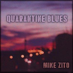 Quarantine Blues   Mike Zito
