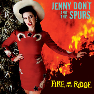 Fire on the Ridge | Jenny Don't And The Spurs