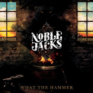 What the Hammer | Noble Jacks