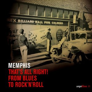 "Saga Blues: Memphis ""That's All Right! From Blues to Rock'n'Roll"" 