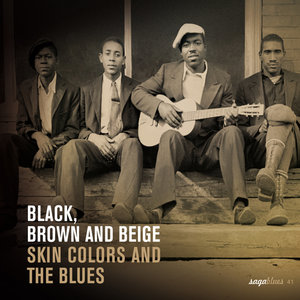 """Saga Blues: Black, Brown and Beige """"Skin Colors and the Blues"""" 