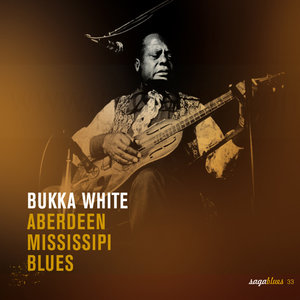 Saga Blues: Aberdeen Mississippi Blues | Bukka White