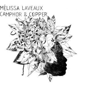 Camphor & Copper | Mélissa Laveaux