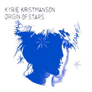 Origin of Stars   Kyrie Kristmanson