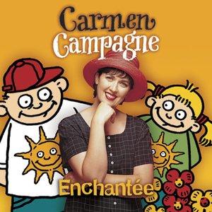 Enchantée | Carmen Campagne