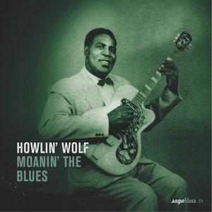 Saga Blues: Moanin' the Blues   Howlin' Wolf