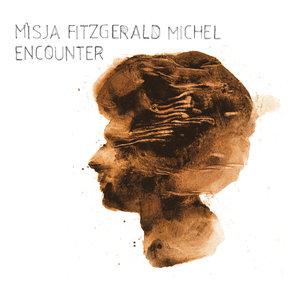 Encounter | Misja Fitzgerald Michel