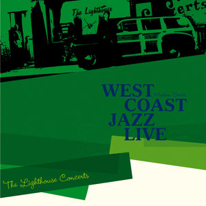 "Saga Jazz: West Coast Jazz Live ""The Lighthouse Concerts"" (Modern Series) 