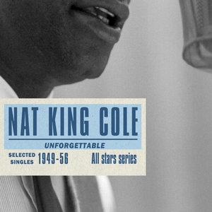 """Saga All Stars: Unforgettable / Selected Singles 1949-56   Nat """"King"""" Cole"""