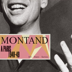 Saga All Stars: A Paris / 1948-49   Yves Montand