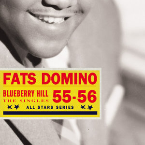 Saga All Stars: Blueberry Hill / Selected Singles 1955-56 | Fats Domino