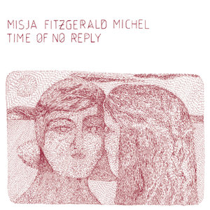 Time of No Reply | Misja Fitzgerald Michel