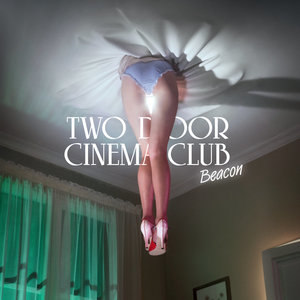 Beacon | Two Door Cinema Club