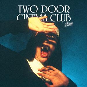 Sun | Two Door Cinema Club