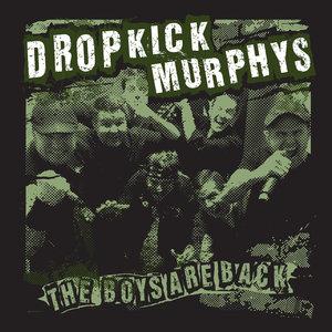 The Boys Are Back | Dropkick Murphys