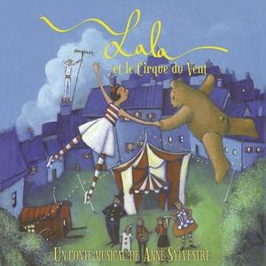 Lala et le cirque du vent   Anne Sylvestre