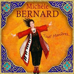 Tout' manières... | Michèle Bernard